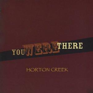 You Were There Album - Horton Creek Bluegrass Music